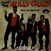 Doin' The Hully Gully (Digitally Remastered) by The Olympics