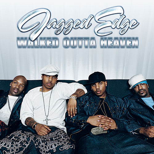 Walked Outta Heaven by Jagged Edge