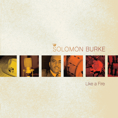Like A Fire by Solomon Burke