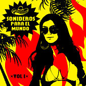 Sonideros Para el Mundo, Vol. 1 by Various Artists
