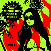 Sonideros Para el Mundo, Vol. 2 by Various Artists