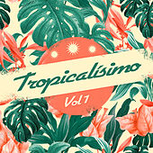 Tropicalísimo, Vol. 1 by Various Artists
