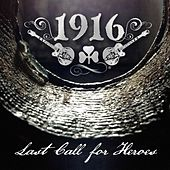 Last Call for Heroes by 1916
