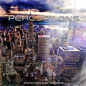 Dystopian Vision by The Perceptions