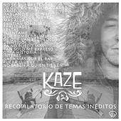 Recopilatorio de Temas Inéditos by Kaze