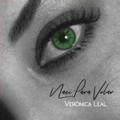 Naci Para Volar by Veronica Leal