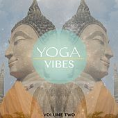 Yoga Vibes, Vol. 2 (Music To Calm Your Soul) by Various Artists
