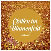 Chillen im Blumenfeld, Vol. 2 (Relaxed Tunes für Naturburschen) by Various Artists