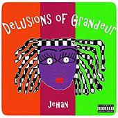 Delusions of Grandeur by Jehan