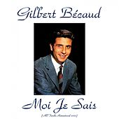 Moi je sais (Remastered 2015) by Gilbert Becaud