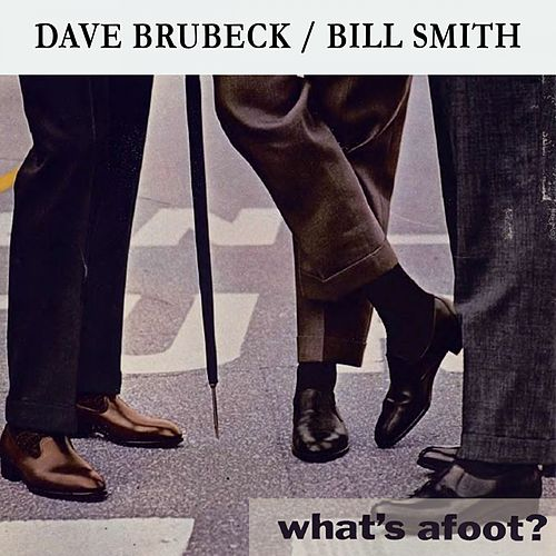 What's afoot ? by Dave Brubeck
