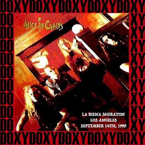 La Riena Sheraton, Los Angeles, September 14th, 1990 (Doxy Collection, Remastered, Live on Fm Broadcasting) von Alice in Chains