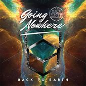 Going Nowhere by Back to Earth