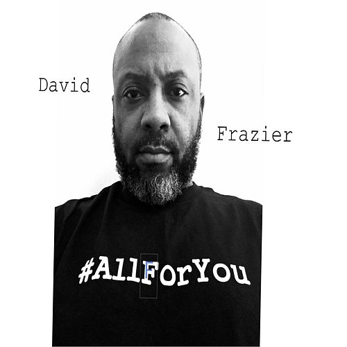 All for You by David Frazier