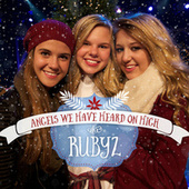 Angels We Have Heard On High by The Rubyz