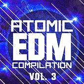 Atomic EDM Compilation, Vol. 3 - EP by Various Artists