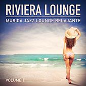 Riviera Lounge, Vol. 1 (Música Jazz Lounge Relajante) by Various Artists