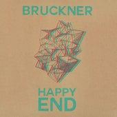 Happy End by Bruckner