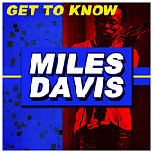 Get to Know Miles Davis von Miles Davis