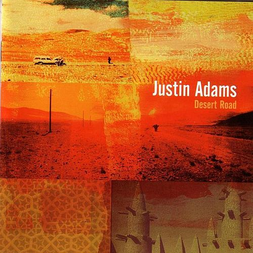 Desert Road by Justin Adams