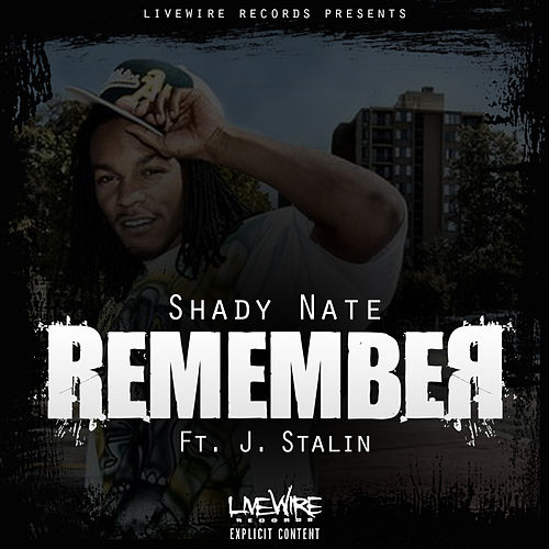 Remember (feat. J. Stalin) by Shady Nate
