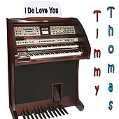 I Do Love You by Timmy Thomas