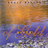 River of Gold by Bruce Becvar
