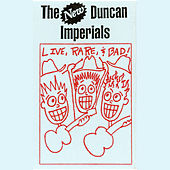 Live, Rare, & Bad by The New Duncan Imperials
