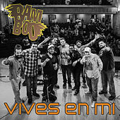 Vives en Mi by Bamboo