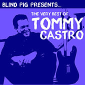 The Very Best of Tommy Castro by Tommy Castro
