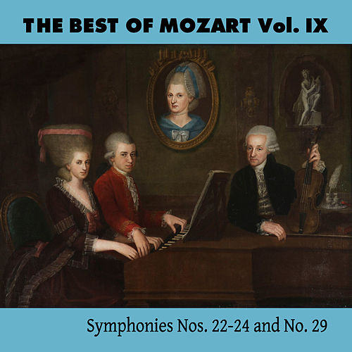 The Best of Mozart Vol. IX, Symphonies Nos. 22-24 and No. 29 by Mozart Festival Orchestra