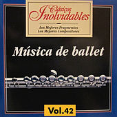 Clásicos Inolvidables Vol. 42, Música de Ballet by Various Artists