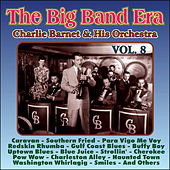 Giants of the Big Band Era Vol. VIII by Charlie Barnet