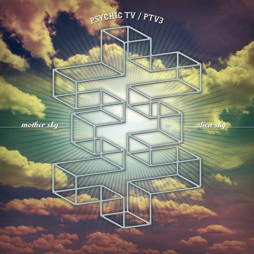 Mother Sky vs. Alien Sky by Psychic TV