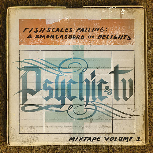 Fishscales Falling: A Smogasbord Ov Delights - Mixtape Volume 1 by Psychic TV