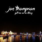 Got Me on a String by Joe Thompson