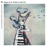 (Best Of) The Bride On The Boxcar - A Decade of Margot Rarities: 2004-2014 by Margot and The Nuclear So and So's