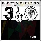 Rootz 'n' Creation 360 Riddim by Various Artists