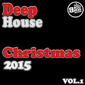 Deep House Christmas 2015 - Vol. 1 by Various Artists