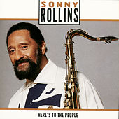 Here's To The People by Sonny Rollins
