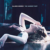 The Hardest Part by Allison Moorer