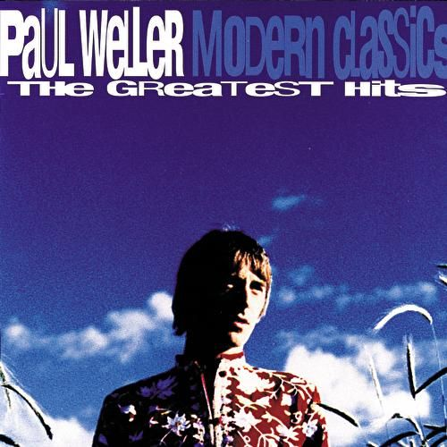 Modern Classics: The Greatest Hits by Paul Weller