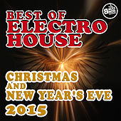 Best of Electro House - Christmas and New Year's Eve 2015 by Various Artists