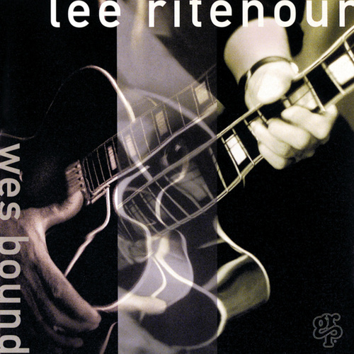Wes Bound by Lee Ritenour