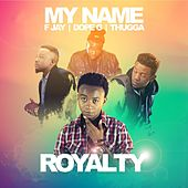 My Name by Royalty