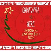 Christmas Is Here (feat. Jonathan Len & Seco) by Anthony
