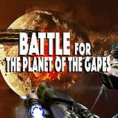 Battle for the Planet of the Gapes by Various Artists