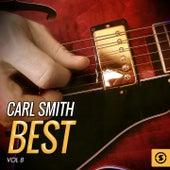 Carl Smith Best, Vol. 8 by Carl Smith