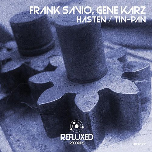 Hasten / Tin-Pan by Frank Savio