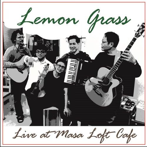 Lemon Grass Live at Masa Loft café by Lemongrass